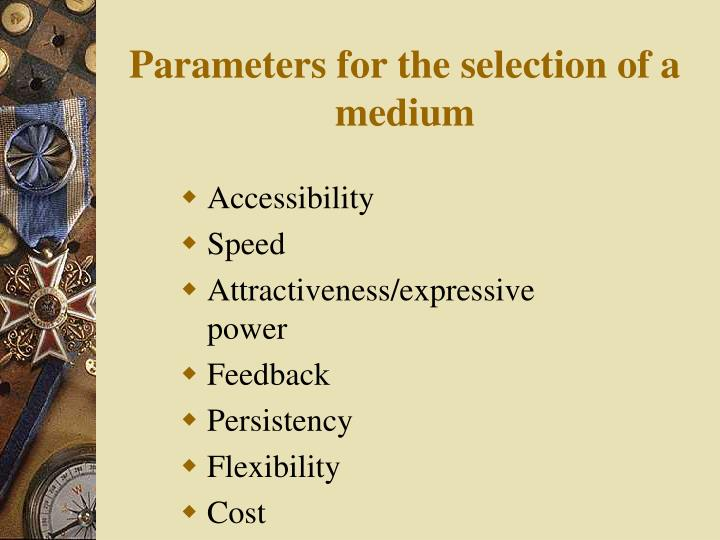 Parameters for the selection of a medium