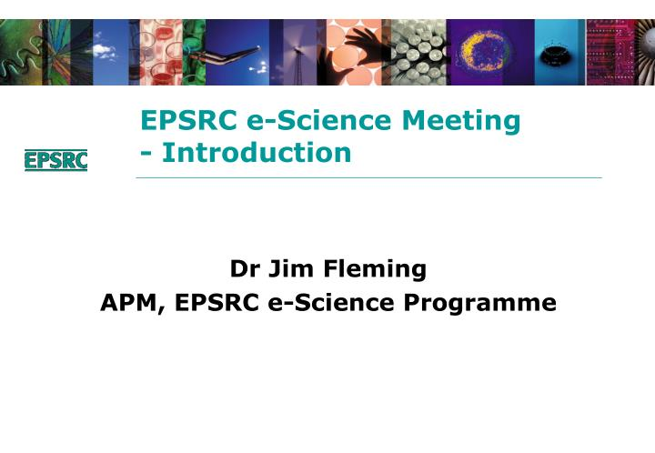 Epsrc e science meeting introduction