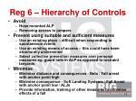 reg 6 hierarchy of controls