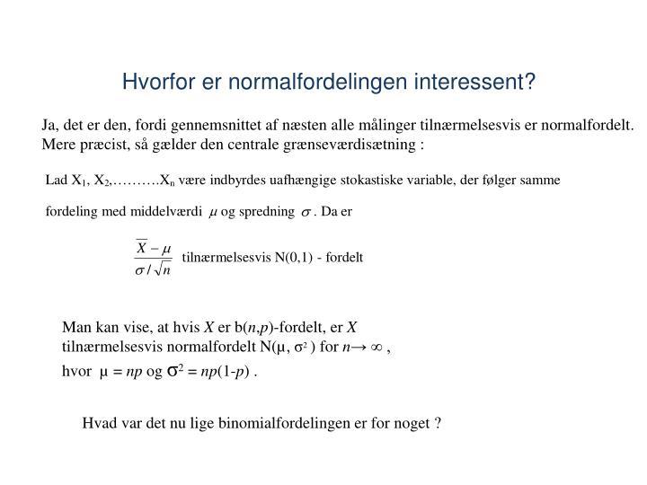 Hvorfor er normalfordelingen interessent?