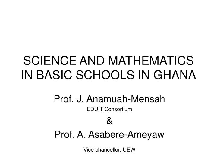 science and mathematics in basic schools in ghana