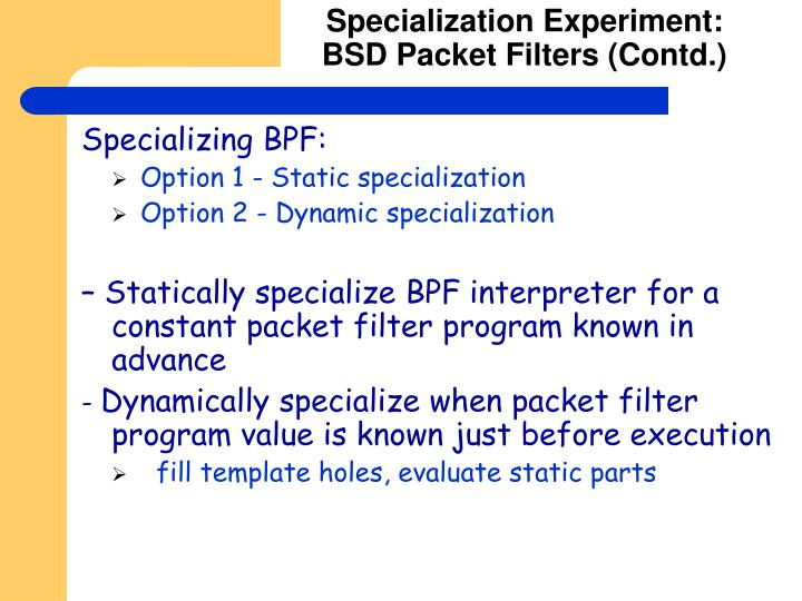 Specialization Experiment: BSD Packet Filters (Contd.)