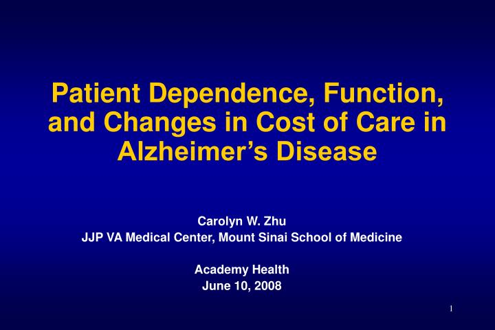 patient dependence function and changes in cost of care in alzheimer s disease n.