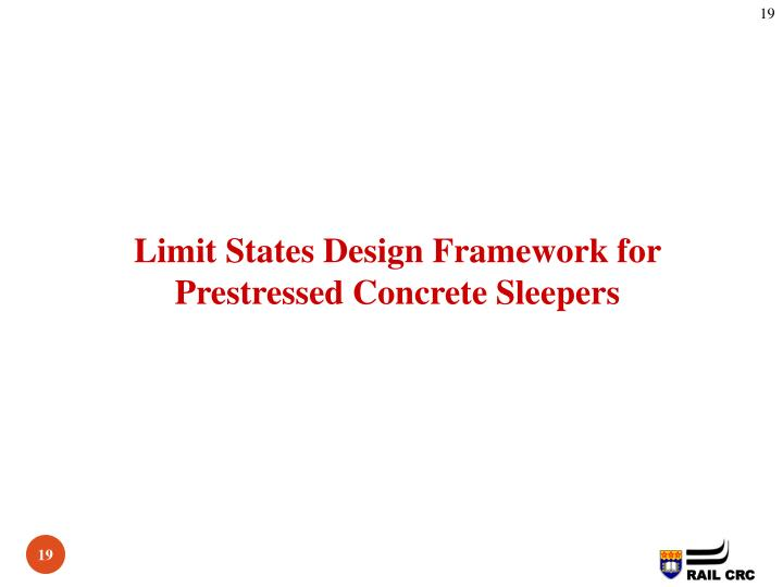 Limit States Design Framework for Prestressed Concrete Sleepers