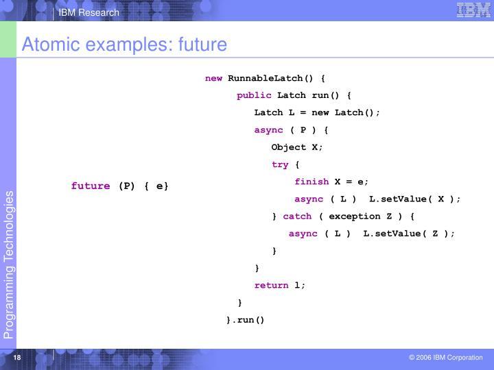 Atomic examples: future