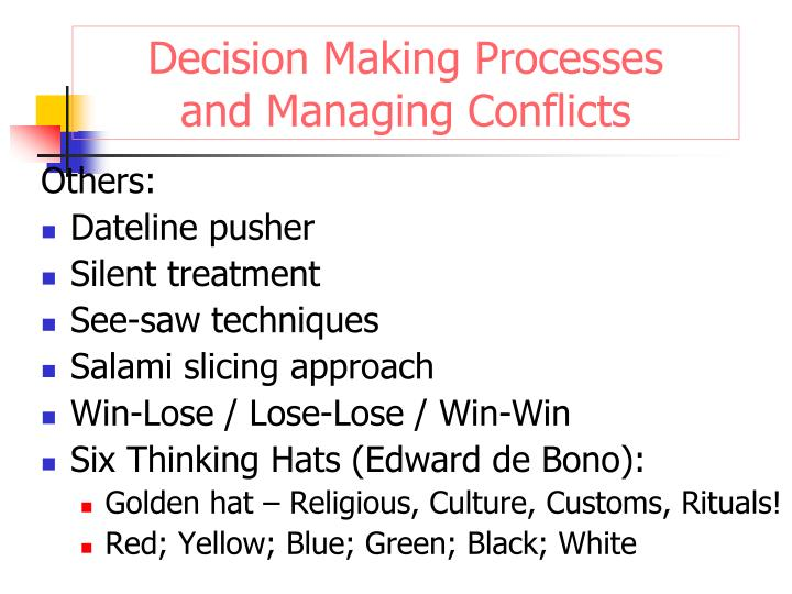 Decision Making Processes        and Managing Conflicts