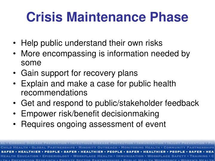 Crisis Maintenance Phase
