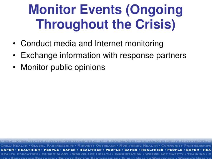 Monitor Events (Ongoing Throughout the Crisis)