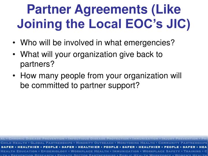 Partner Agreements (Like Joining the Local EOC's JIC)