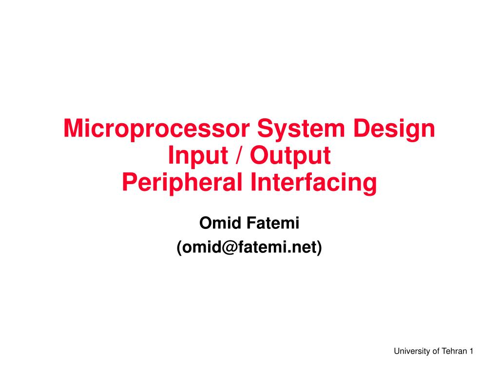 Ppt Microprocessor System Design Input Output Peripheral Interfacing Powerpoint Presentation Id 6747697