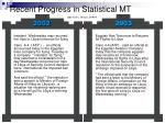 recent progress in statistical mt