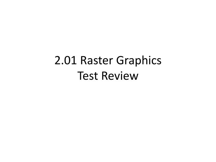 2 01 raster graphics test review n.