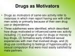 drugs as motivators