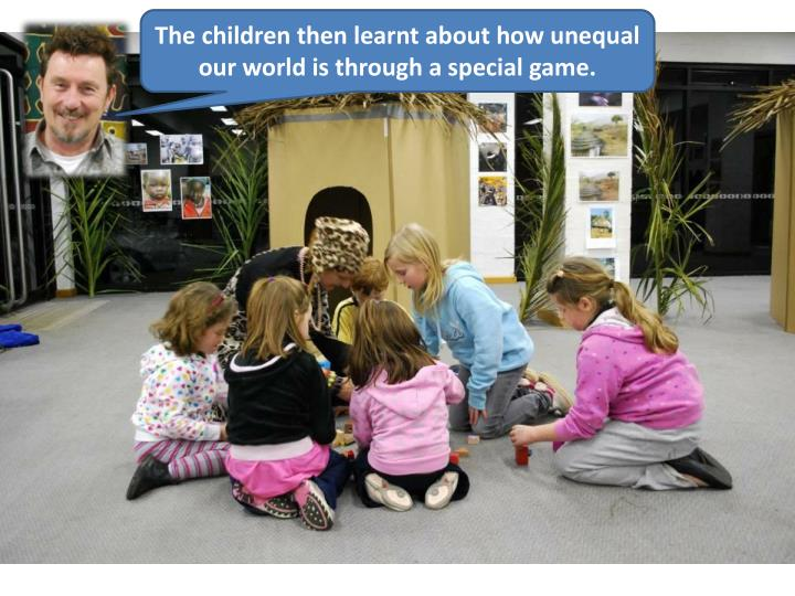 The children then learnt about how unequal our world is through a special game.