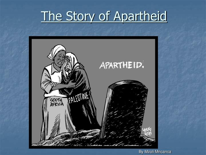 The story of apartheid