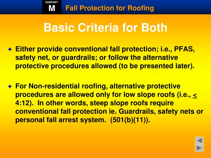 Either provide conventional fall protection; i.e., PFAS, safety net, or guardrails; or follow the alternative protective procedures allowed (to be presented later).
