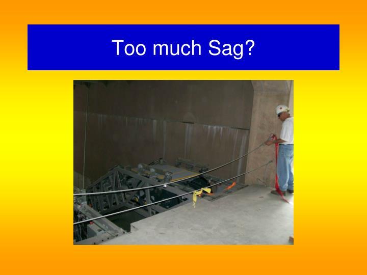 Too much Sag?