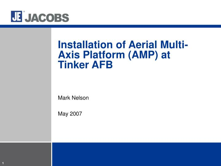Installation of aerial multi axis platform amp at tinker afb