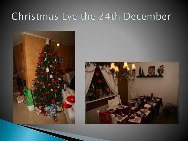 Christmas Eve the 24th December