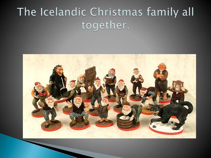 The Icelandic Christmas family all together.