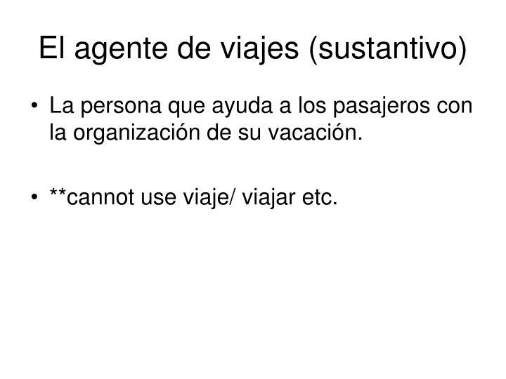 El agente de viajes (sustantivo)