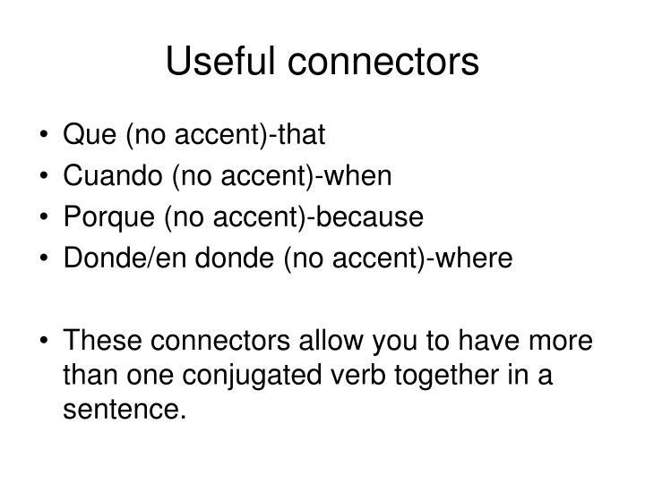 Useful connectors