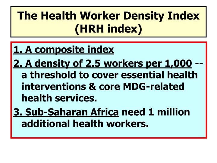 The Health Worker Density Index (HRH index)