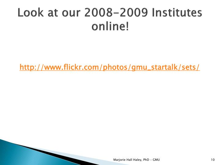 Look at our 2008-2009 Institutes online!