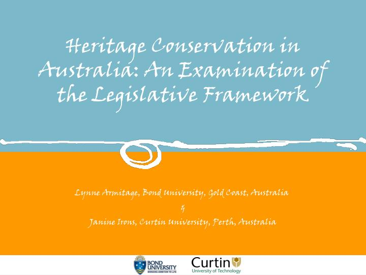 Heritage conservation in australia an examination of the legislative framework