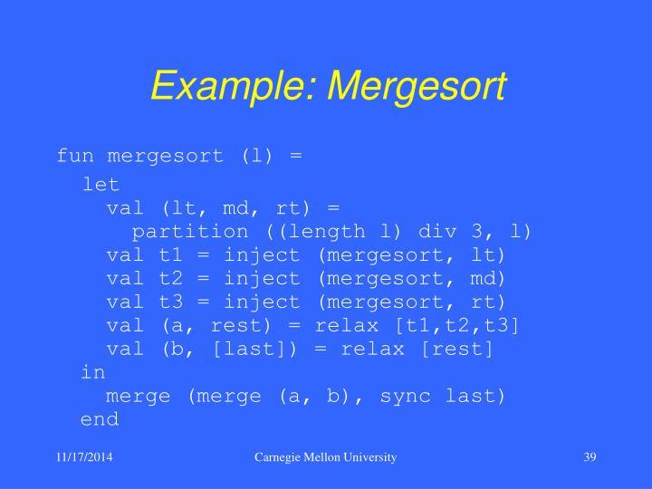 Example: Mergesort