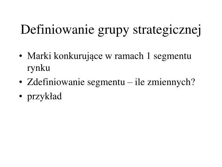 Definiowanie grupy strategicznej
