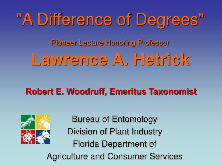 A difference of degrees pioneer lecture honoring professor lawrence a hetrick