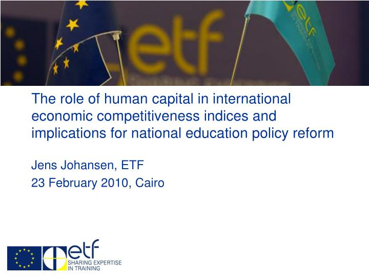 The role of human capital in international economic competitiveness indices and implications for nat...