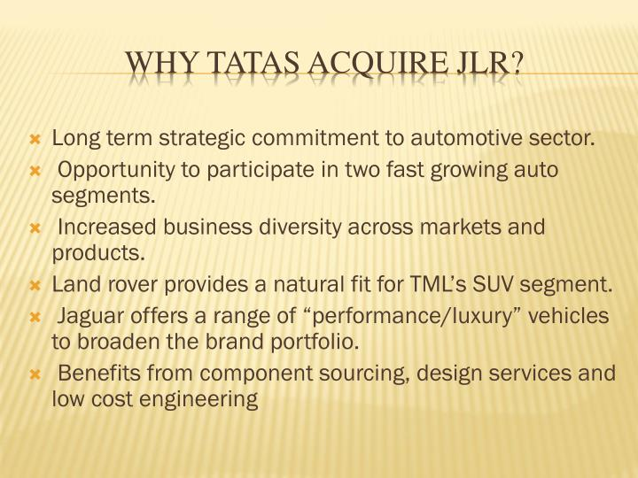 Long term strategic commitment to automotive sector.