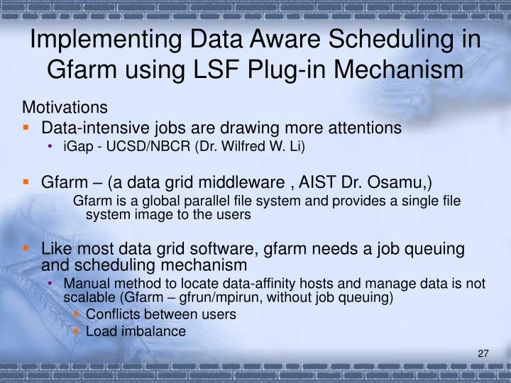 Implementing Data Aware Scheduling in Gfarm using LSF Plug-in Mechanism