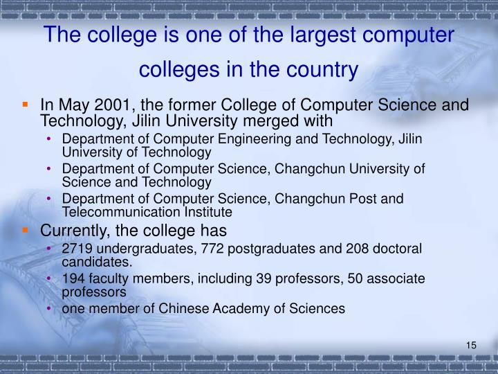 The college is one of the largest computer colleges in the country