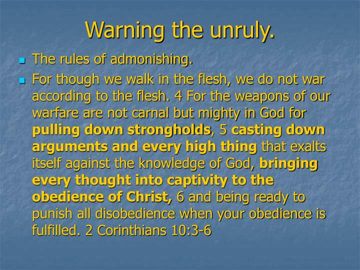 Warning the unruly.