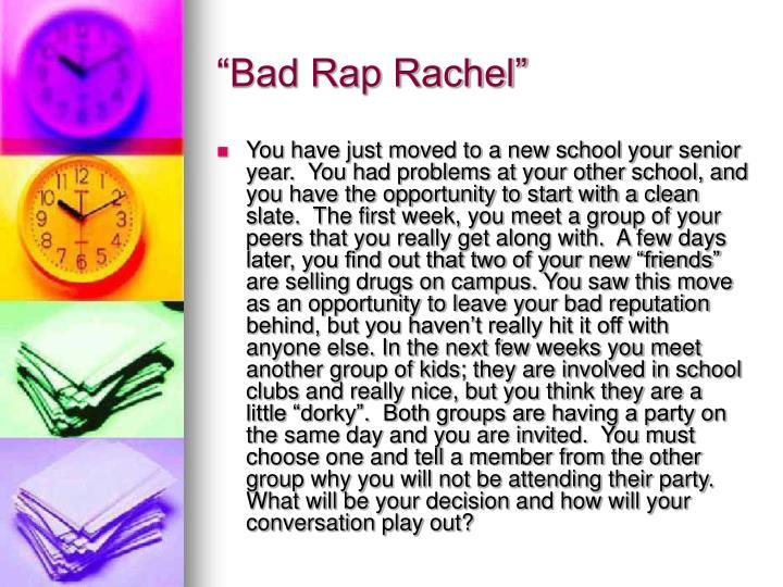 """""""Bad Rap Rachel"""""""