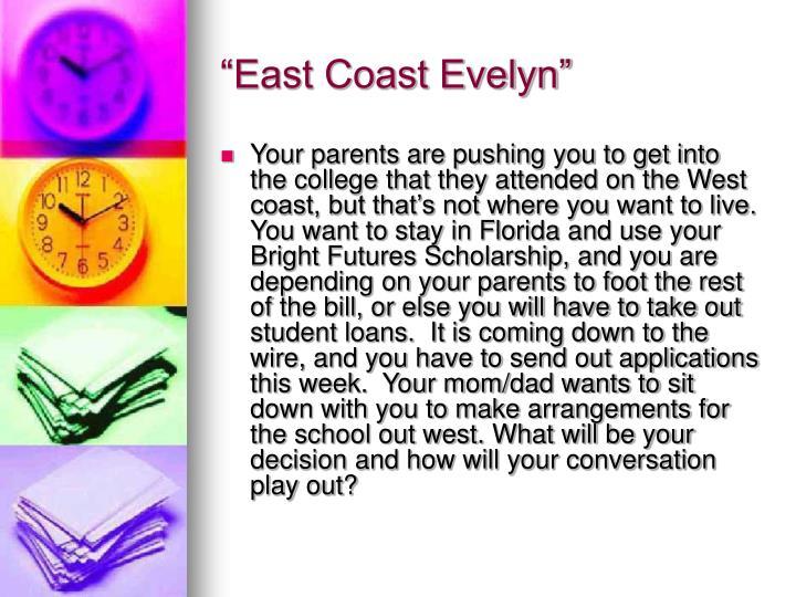 """East Coast Evelyn"""