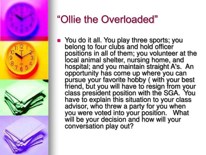 """""""Ollie the Overloaded"""""""
