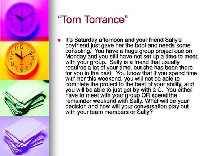 """Torn Torrance"""