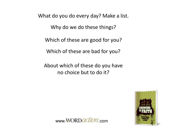 What do you do every day? Make a list.