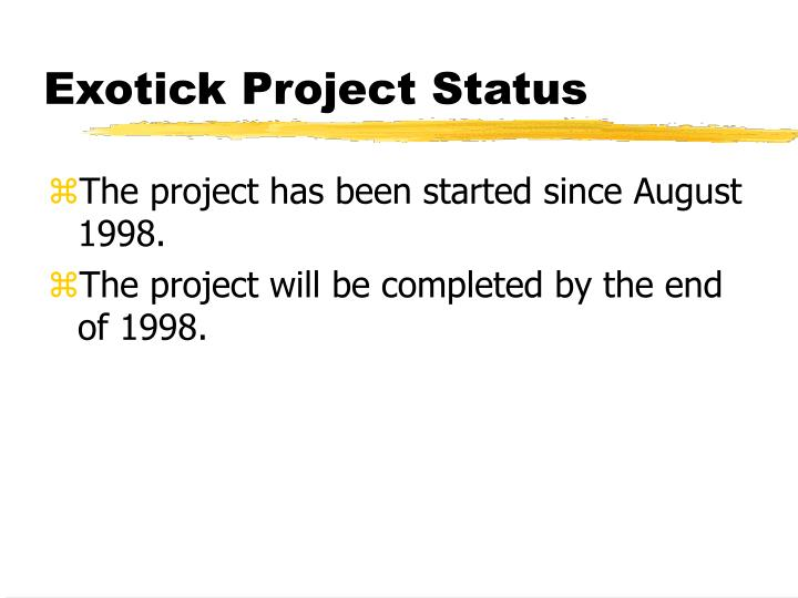 Exotick Project Status