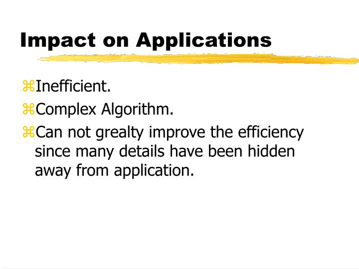 Impact on Applications