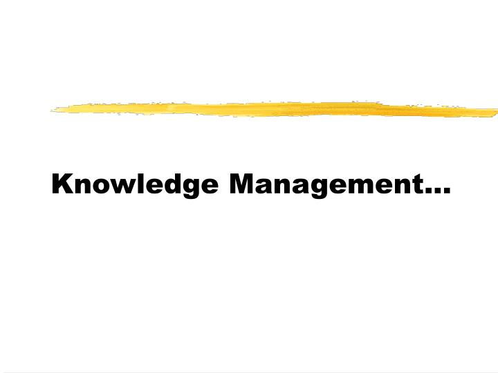Knowledge Management...