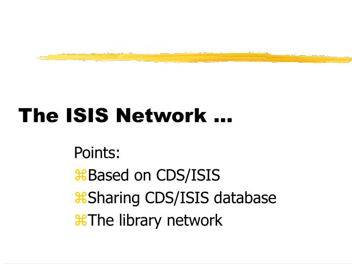 The ISIS Network ...