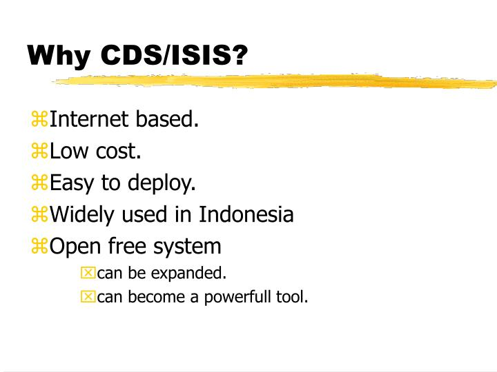 Why CDS/ISIS?