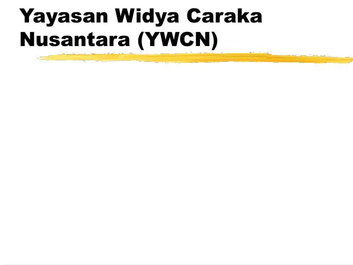 Yayasan Widya Caraka Nusantara (YWCN)