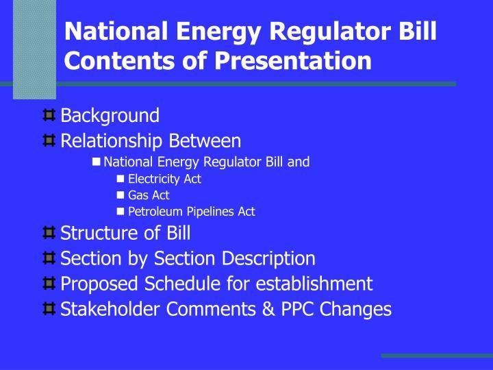 National energy regulator bill contents of presentation