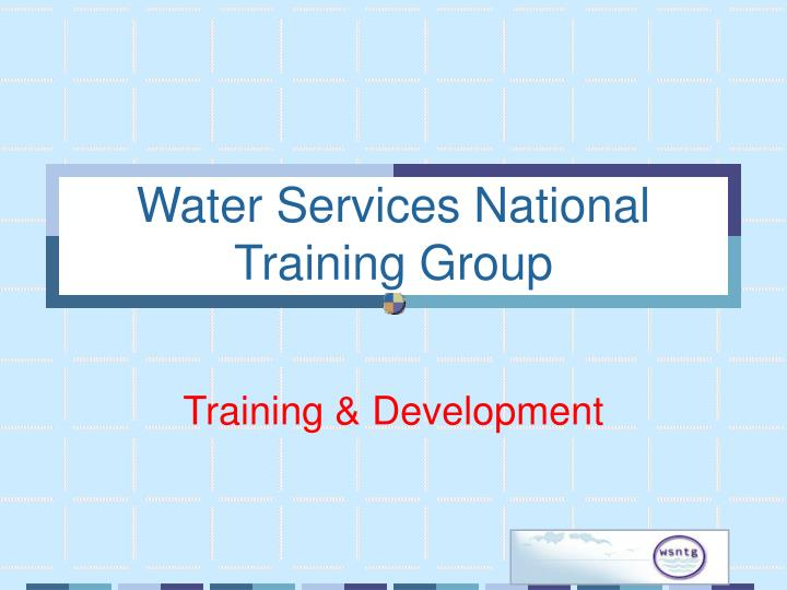 Water services national training group1